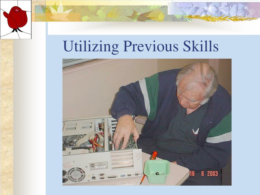 Utilizing Previous Skills
