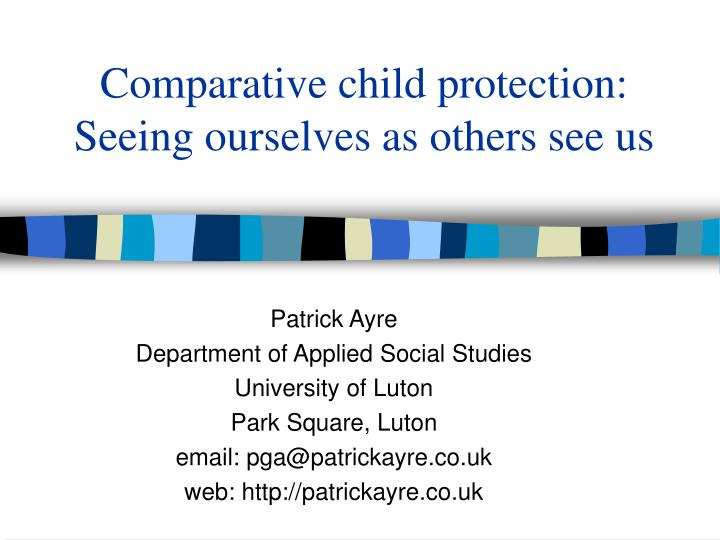 Comparative child protection seeing ourselves as others see us