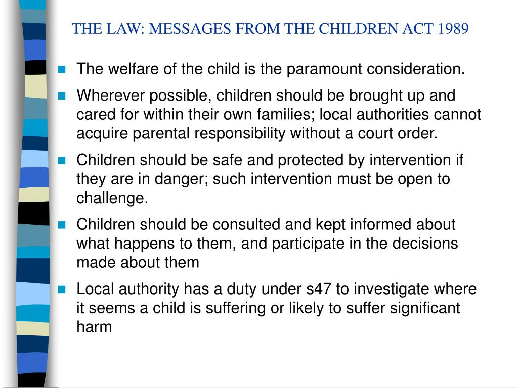 THE LAW: MESSAGES FROM THE CHILDREN ACT 1989