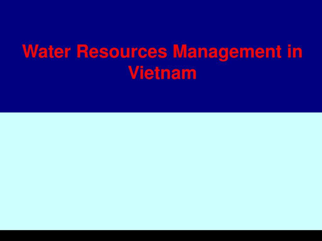 Water Resources Management in Vietnam