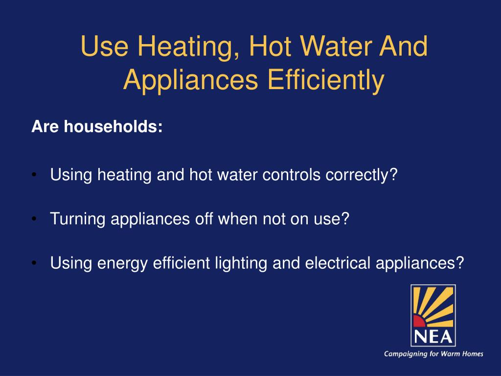 Use Heating, Hot Water And Appliances Efficiently