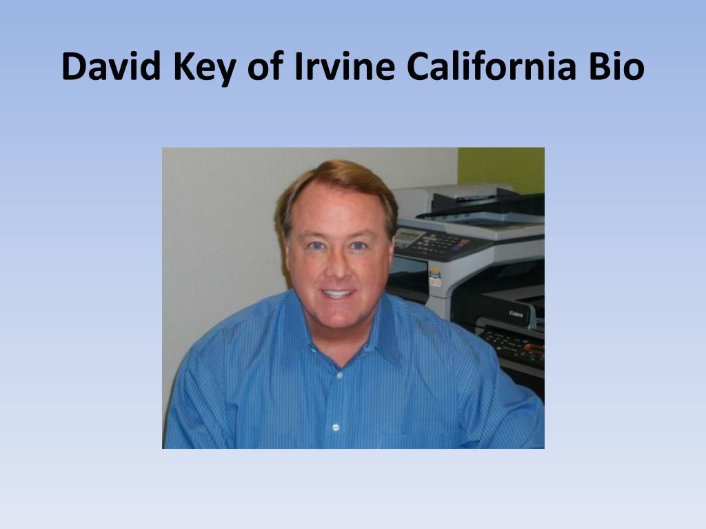 David Key of Irvine California Bio