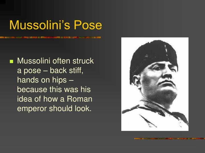 Mussolini's Pose