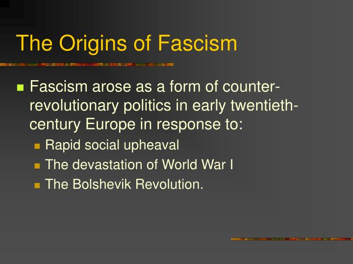 The Origins of Fascism