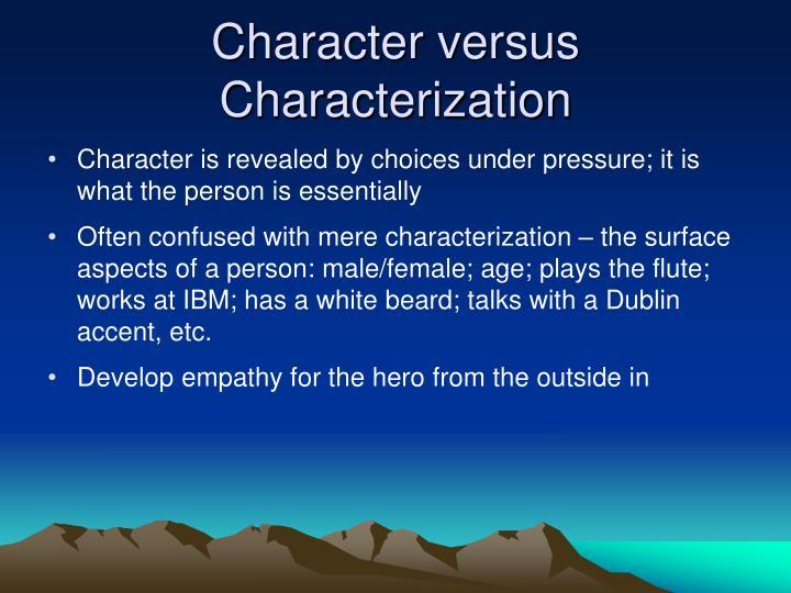 Character versus Characterization