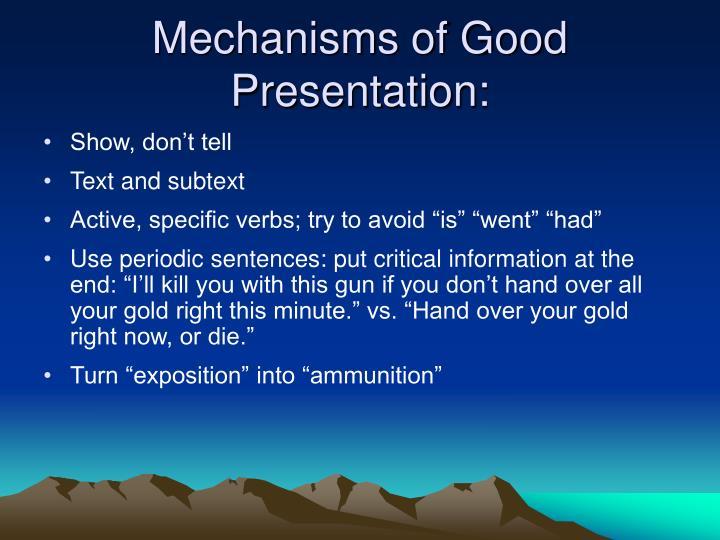 Mechanisms of Good Presentation: