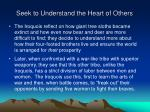 seek to understand the heart of others