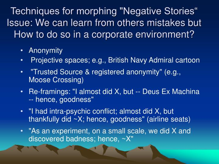 "Techniques for morphing ""Negative Stories"""