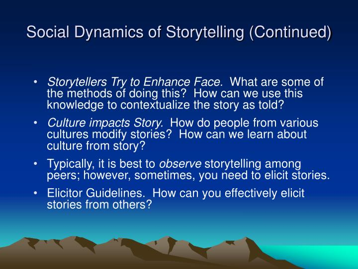 Social Dynamics of Storytelling (Continued)