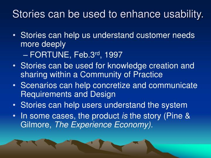 Stories can be used to enhance usability.