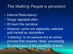 the walking people is persistent