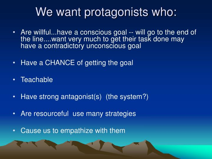 We want protagonists who: