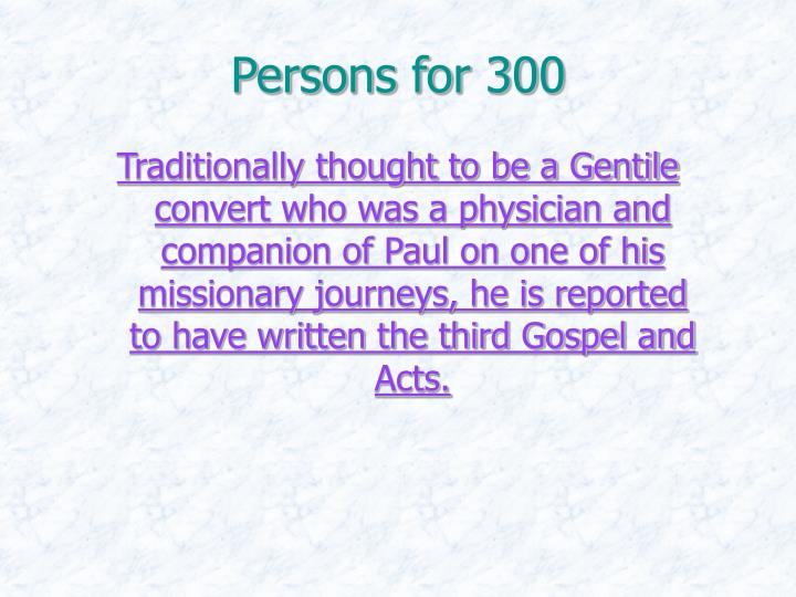 Persons for 300