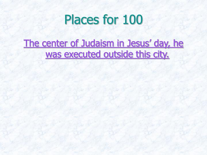 Places for 100