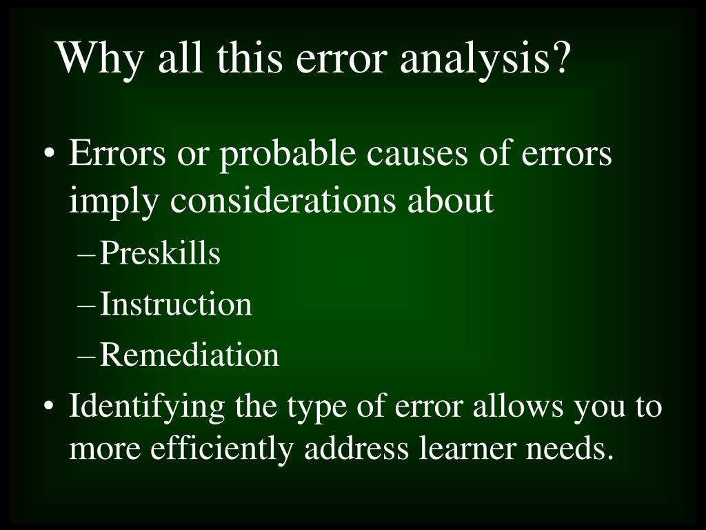 Errors or probable causes of errors imply considerations about