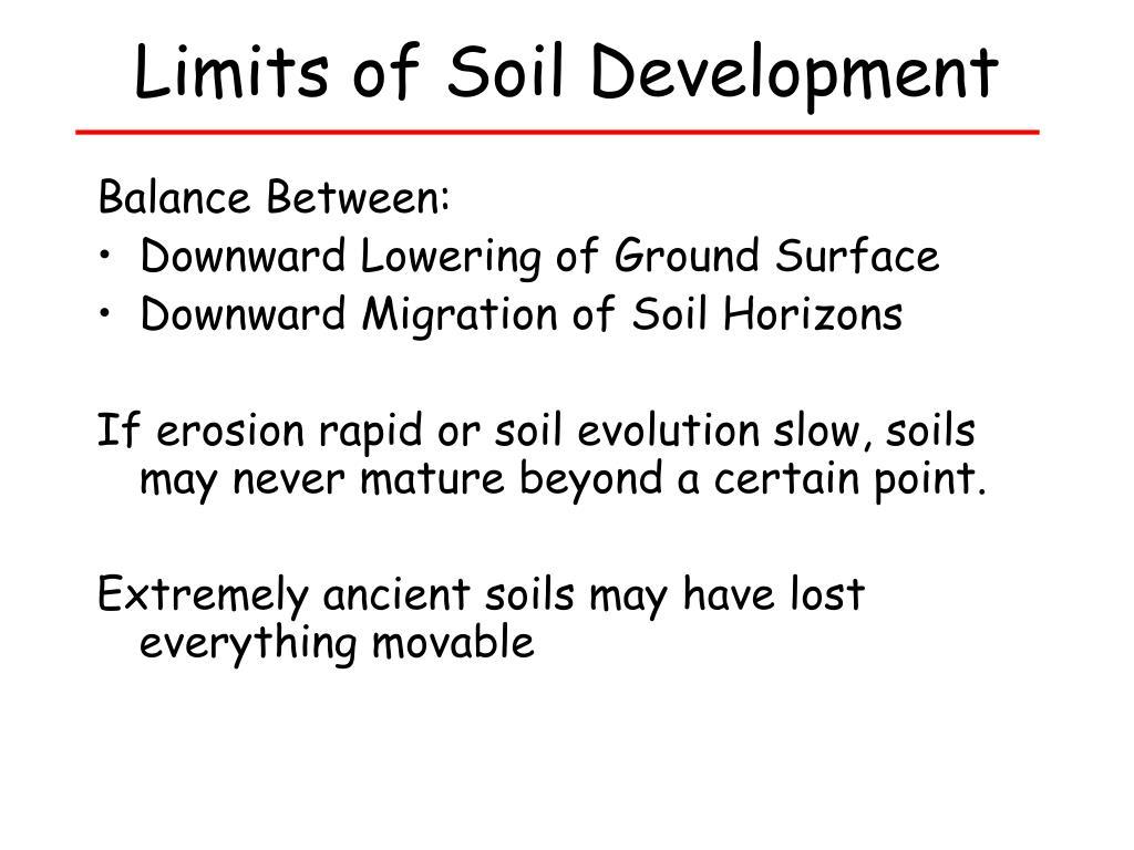 Limits of Soil Development