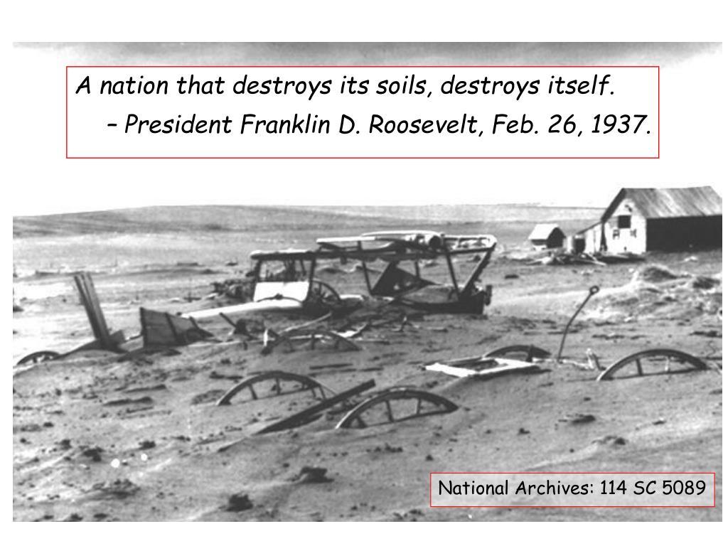 A nation that destroys its soils, destroys itself.