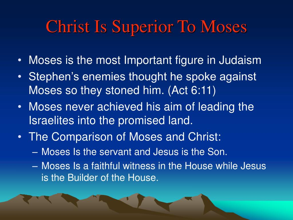 Christ Is Superior To Moses