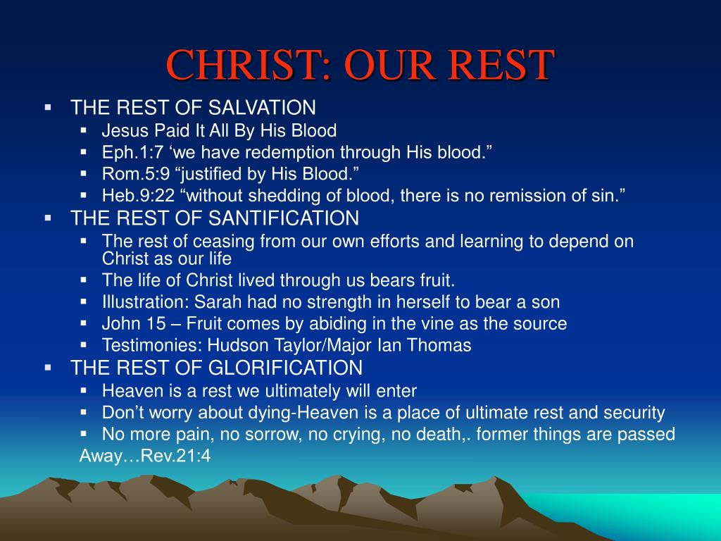 CHRIST: OUR REST