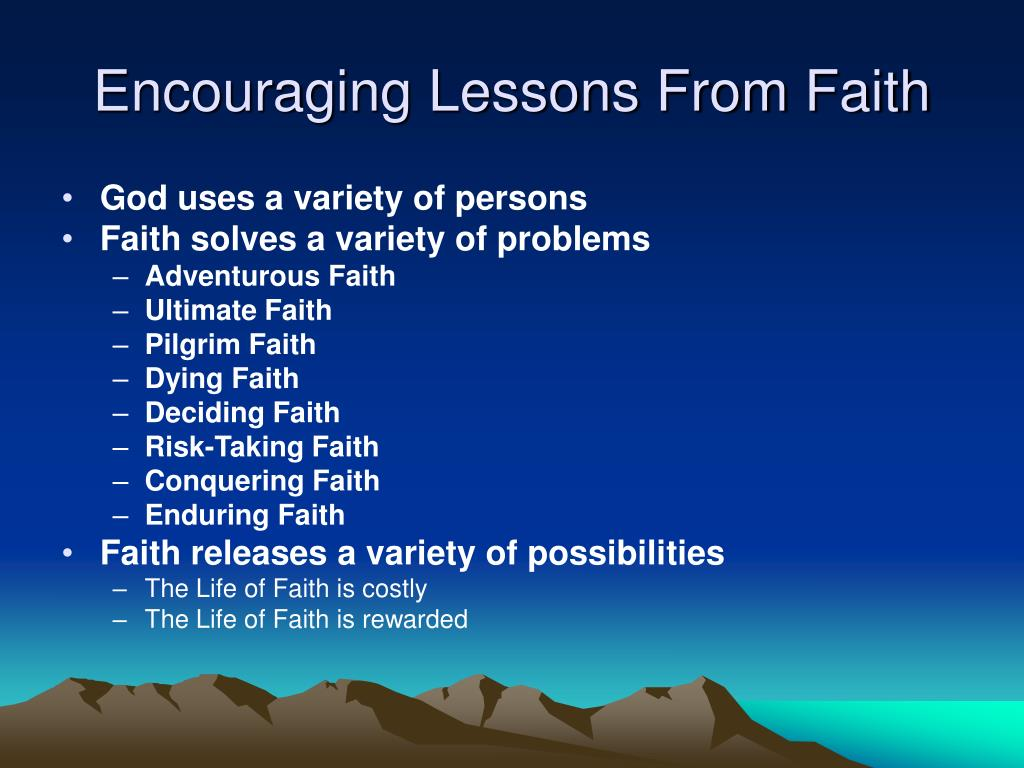 Encouraging Lessons From Faith