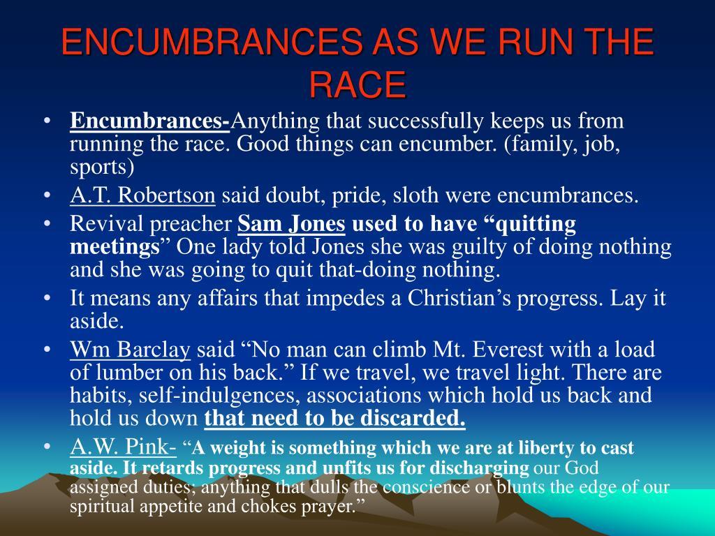 ENCUMBRANCES AS WE RUN THE RACE
