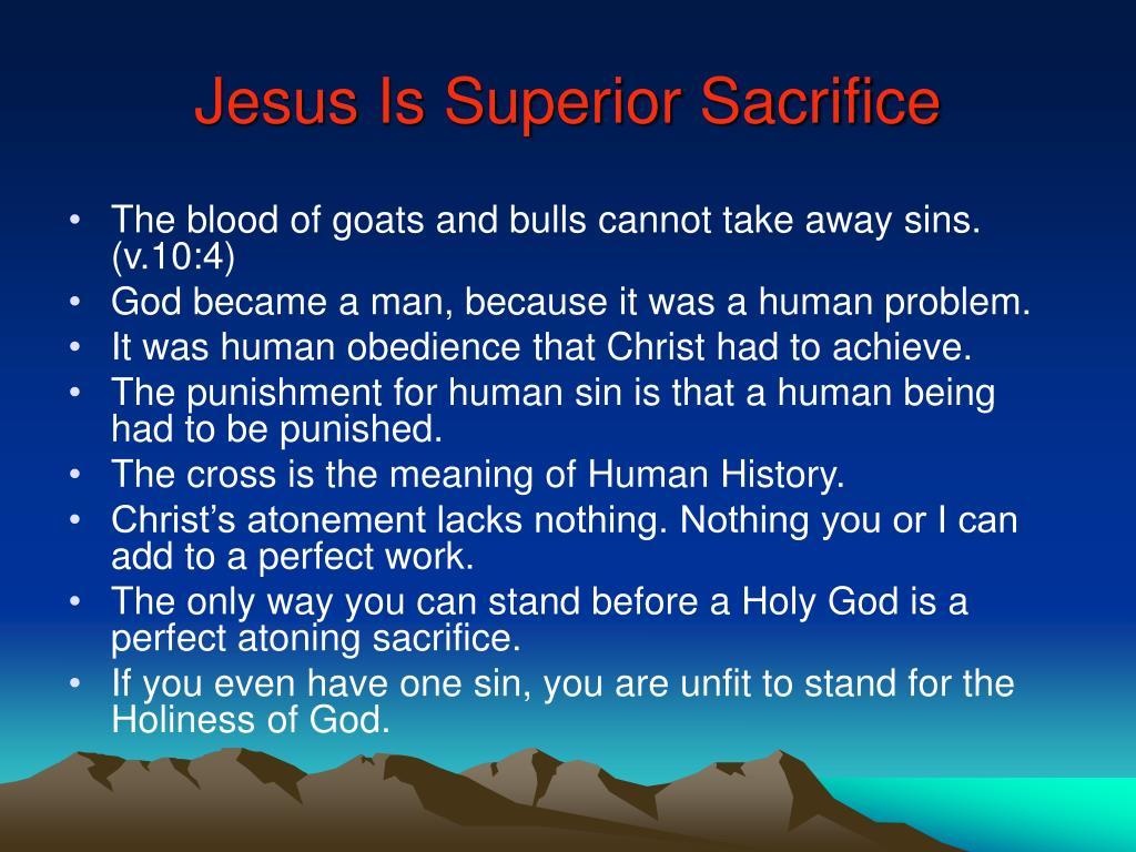 Jesus Is Superior Sacrifice