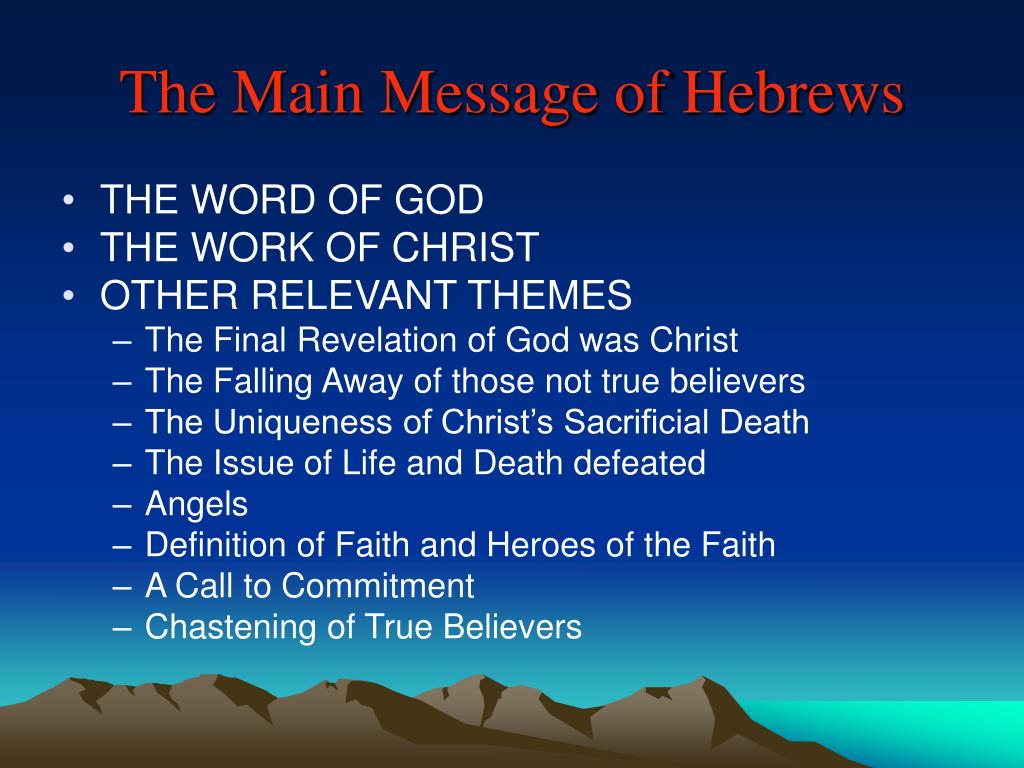 The Main Message of Hebrews