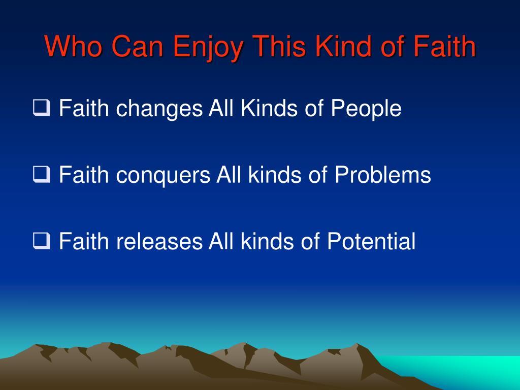 Who Can Enjoy This Kind of Faith