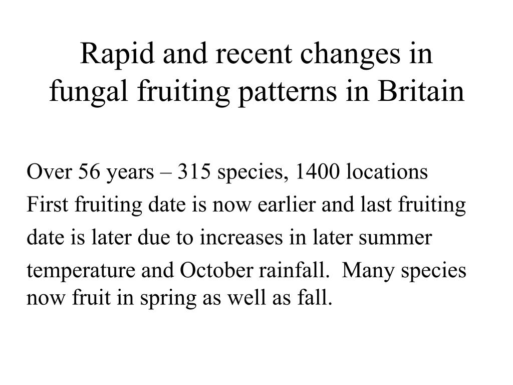 Rapid and recent changes in fungal fruiting patterns in Britain