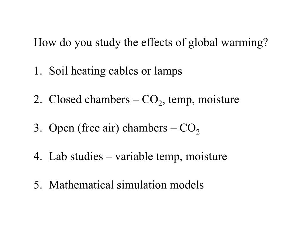 How do you study the effects of global warming?