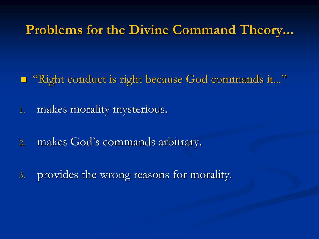 Problems for the Divine Command Theory...