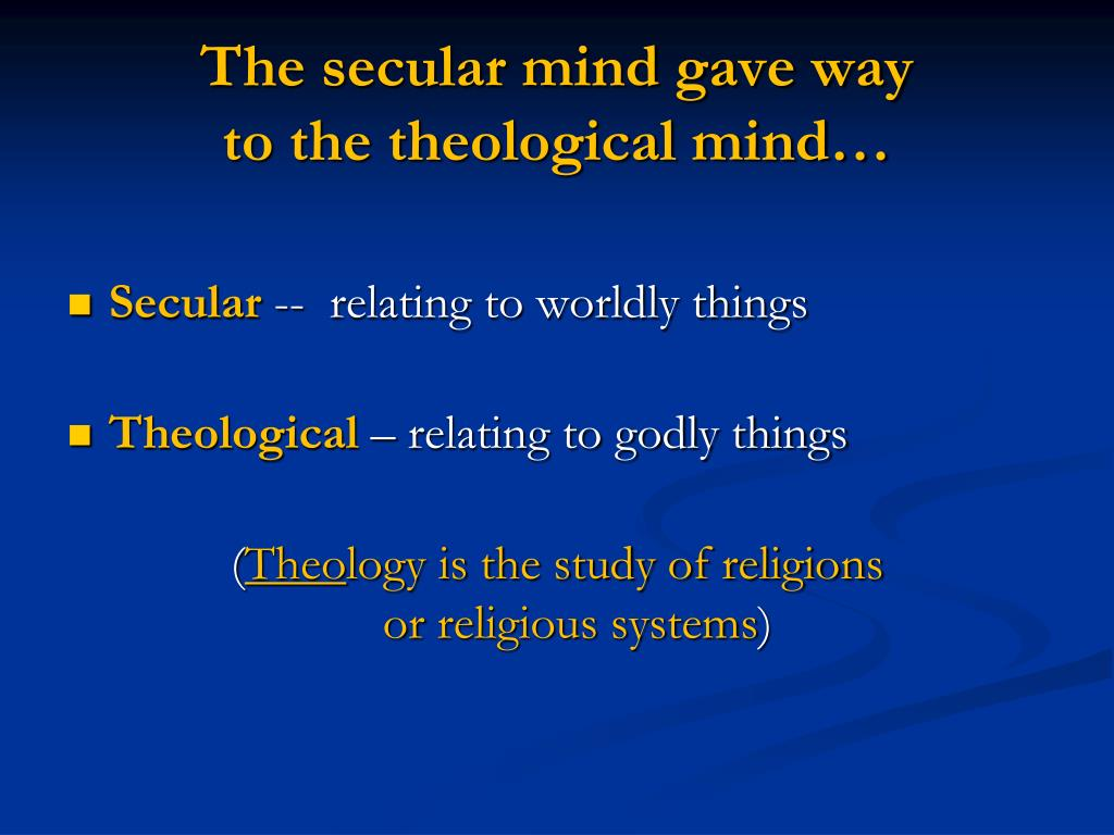 The secular mind gave way