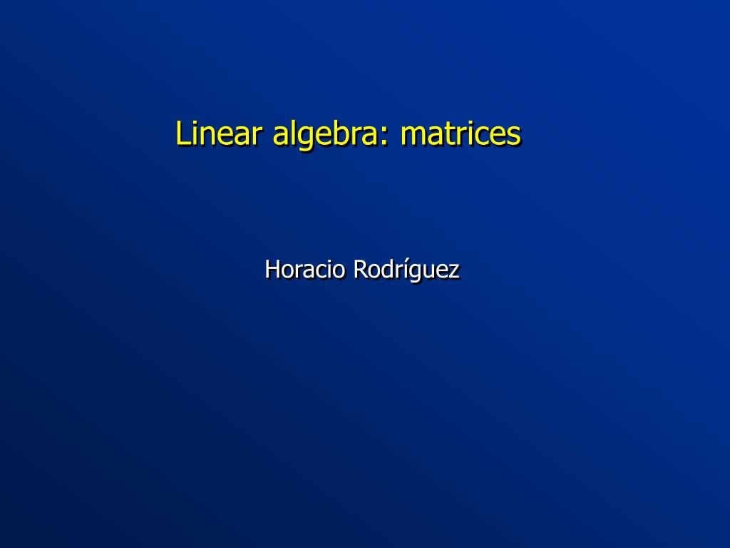 Linear algebra: matrices