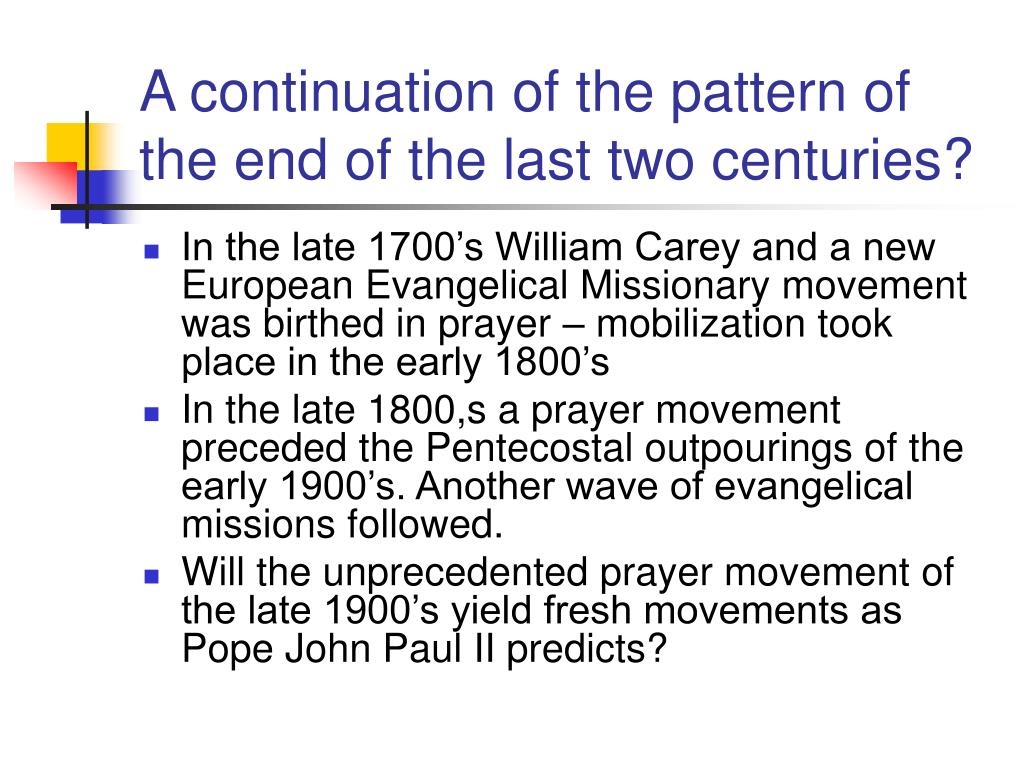 A continuation of the pattern of the end of the last two centuries?