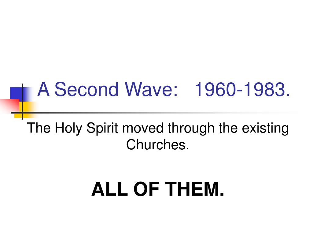 A Second Wave:   1960-1983.