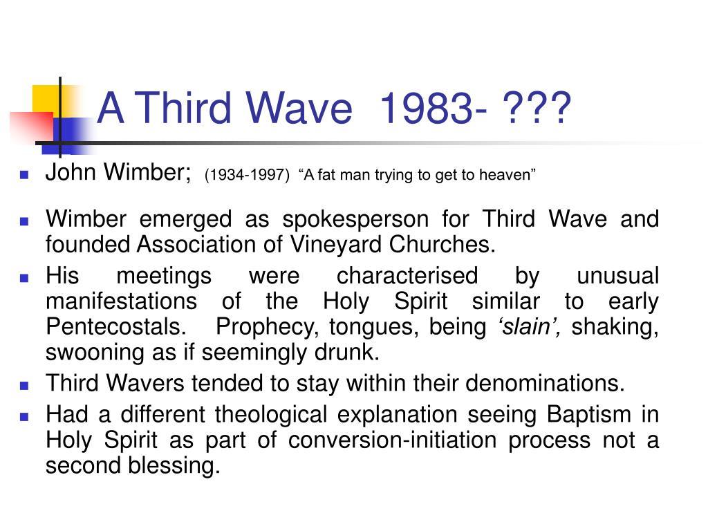 A Third Wave  1983- ???