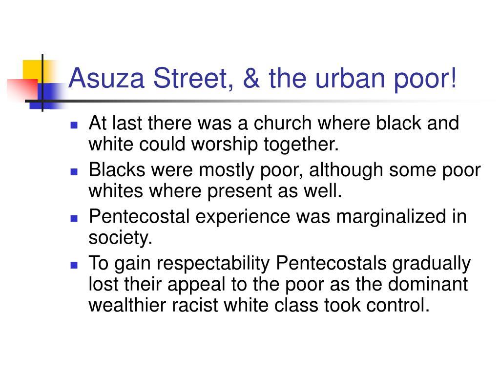 Asuza Street, & the urban poor!