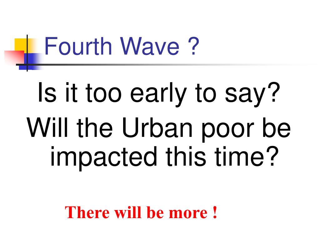 Fourth Wave ?