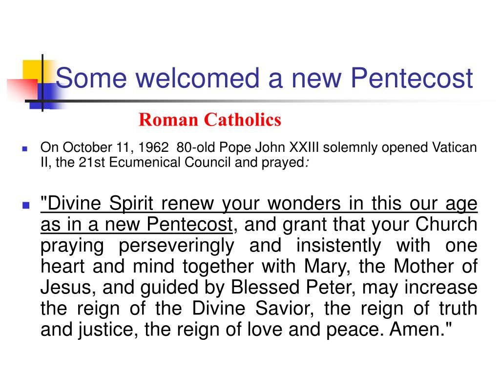 Some welcomed a new Pentecost