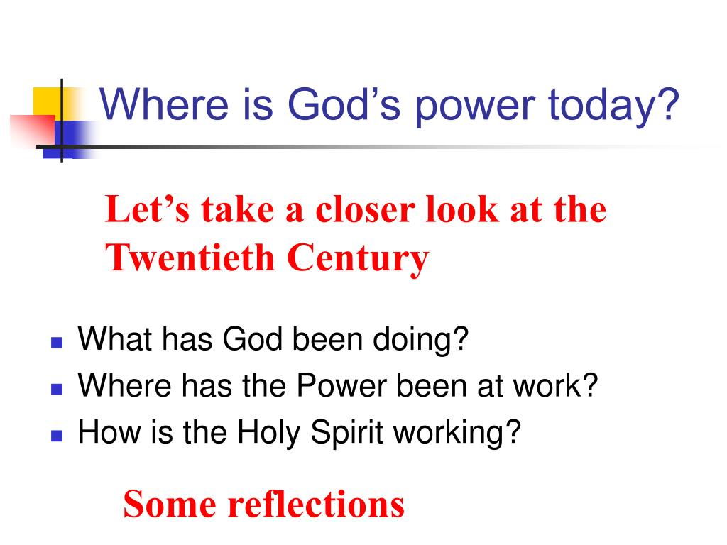 Where is God's power today?