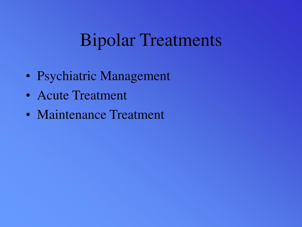 Bipolar Treatments