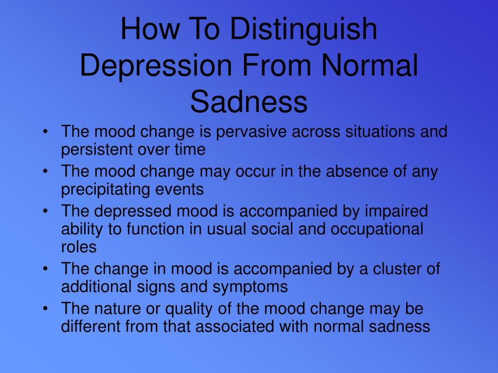 How To Distinguish Depression From Normal Sadness