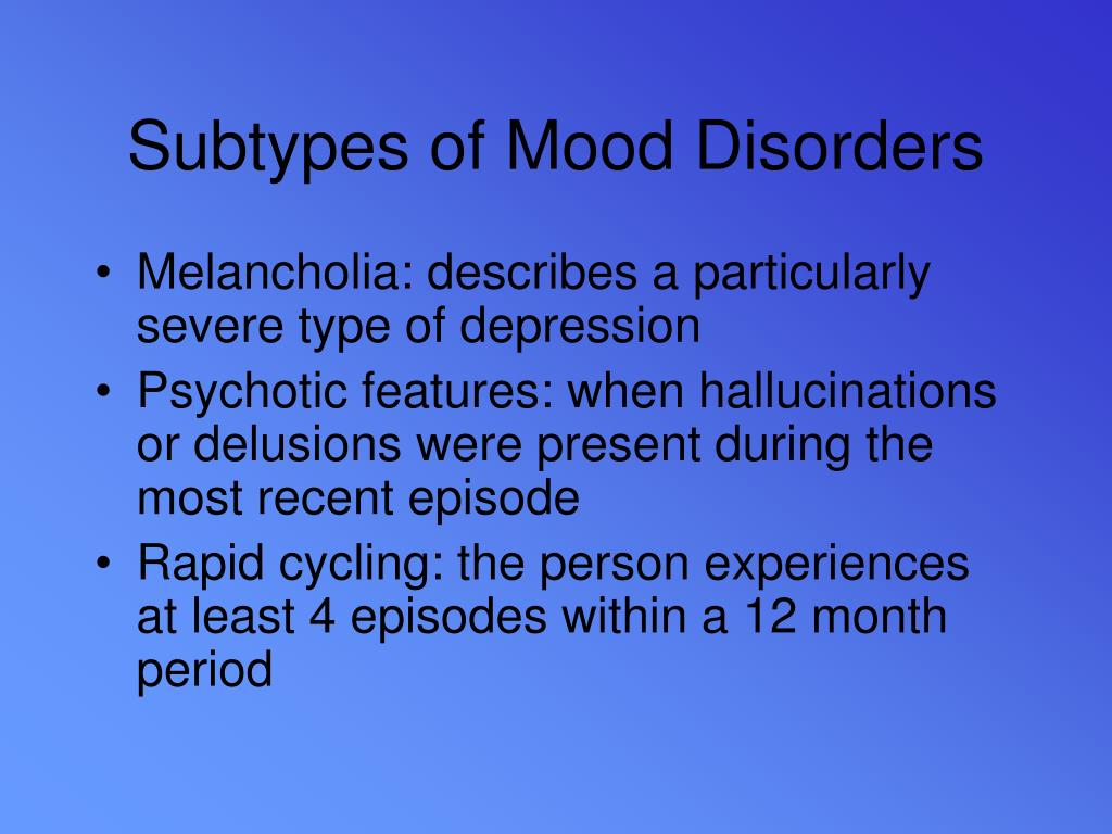 Subtypes of Mood Disorders