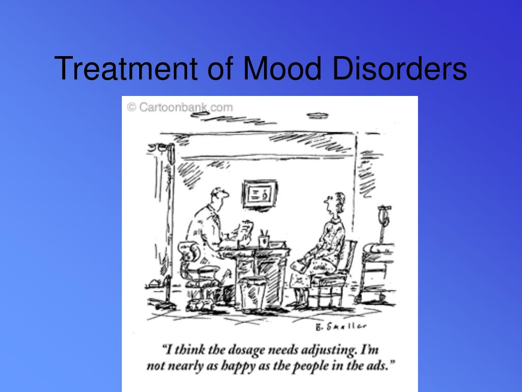 Treatment of Mood Disorders
