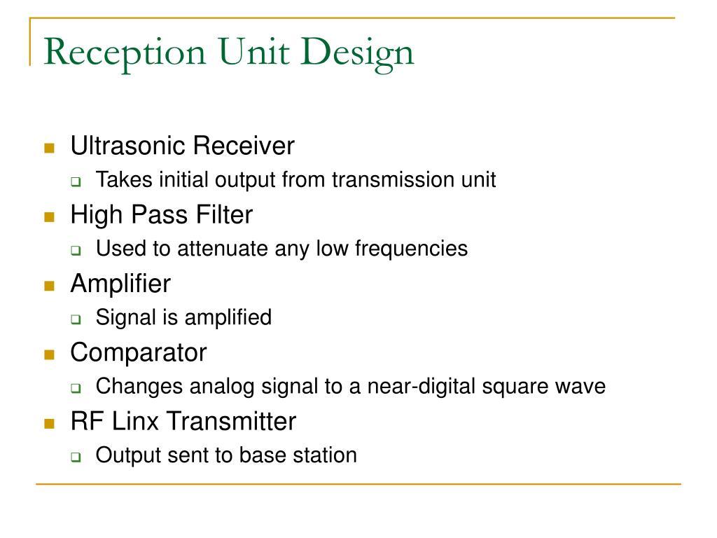 Reception Unit Design