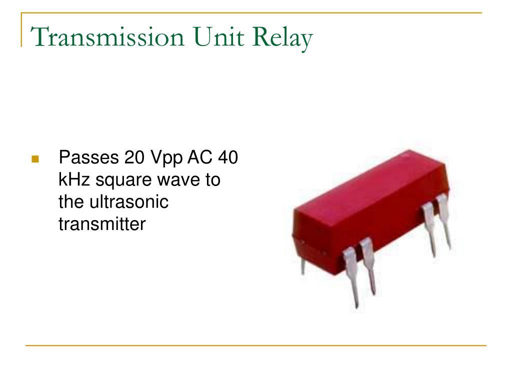Transmission Unit Relay