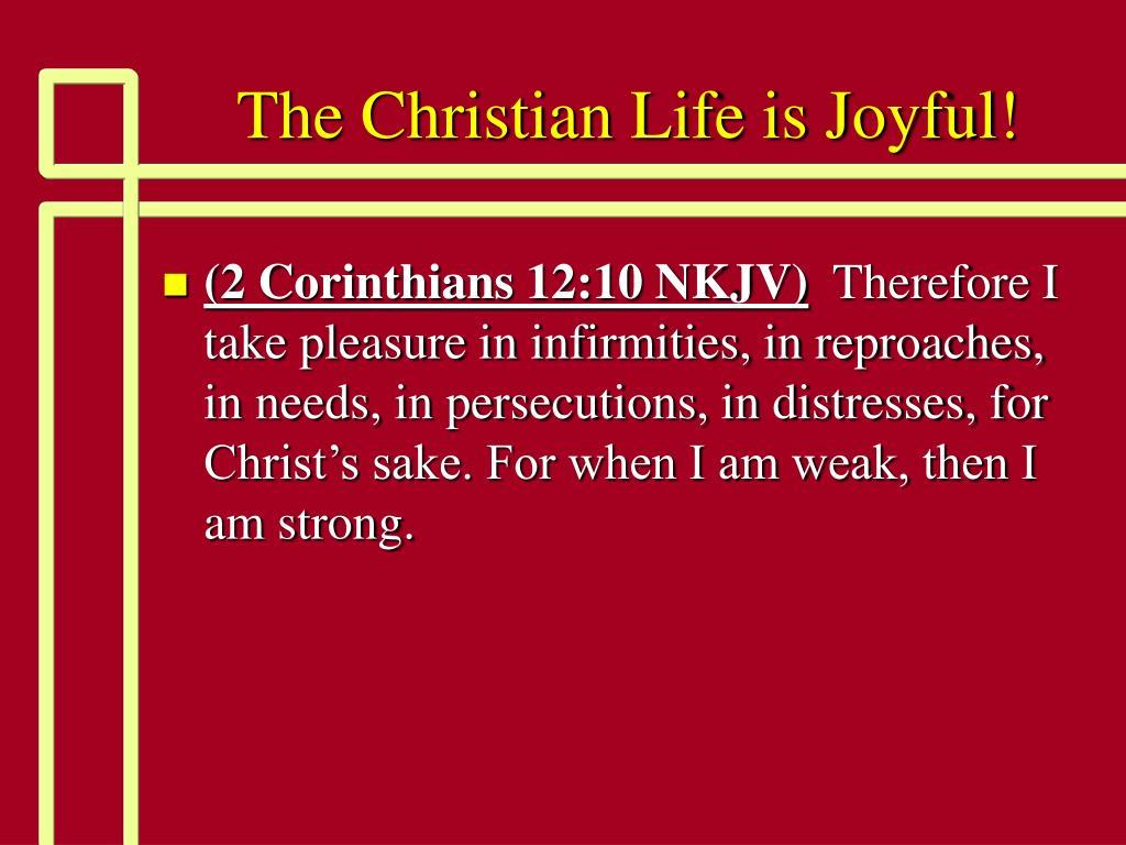 The Christian Life is Joyful!