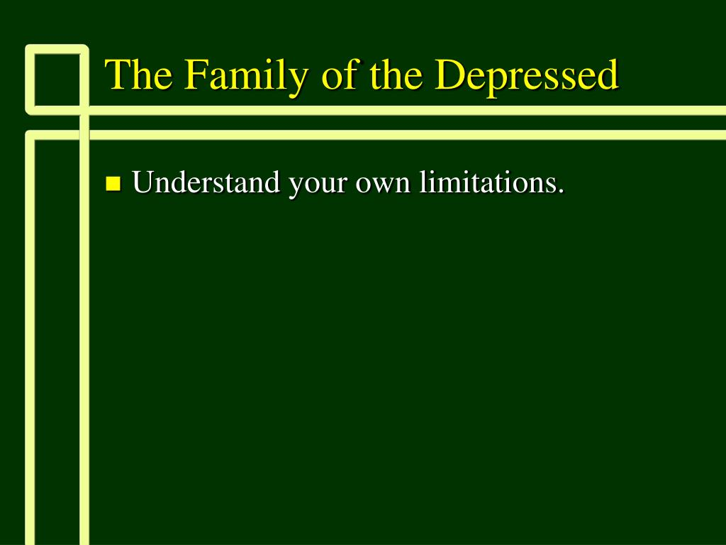 The Family of the Depressed