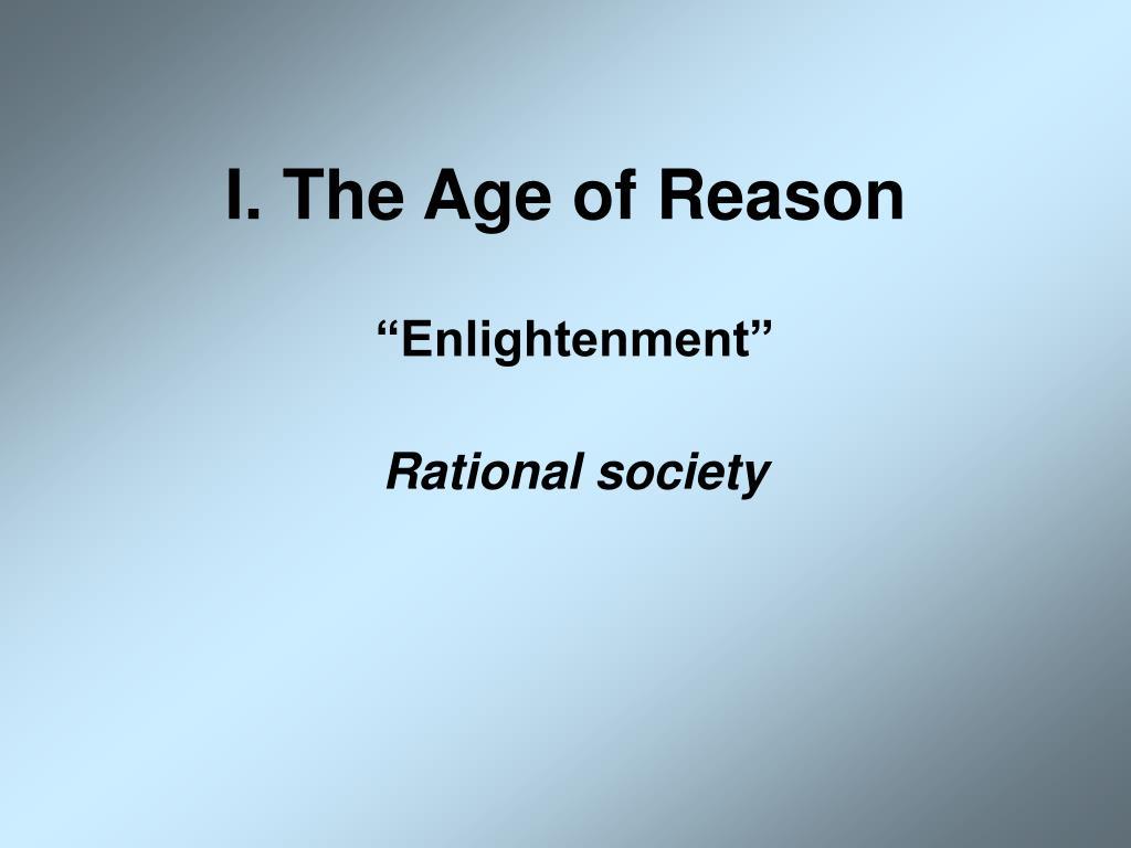 I. The Age of Reason