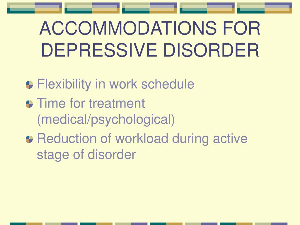 ACCOMMODATIONS FOR DEPRESSIVE DISORDER